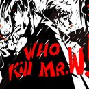 who-kill-mr-w
